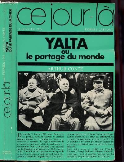 YALTA OU LE PARTAGE DU MONDE - COLLECTION