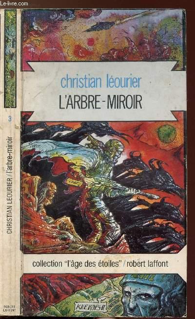 L'ARBRE-MIROIR - COLLECTION L'AGE DES ETOILES N°3