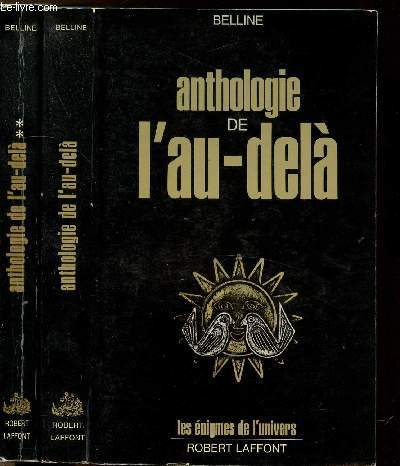 ANTHOLOGIE DE L'AU-DELA - 2 VOLUMES - TOMES I+II - DOMAINE ANGLO-SAXON- COLLECTION LES ENIGMES DES UNIVERS
