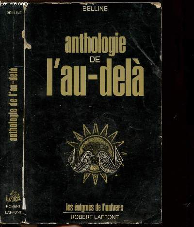 ANTHOLOGIE DE L'AU-DELA - TOME I - COLLECTION LES ENIGMES DES UNIVERS