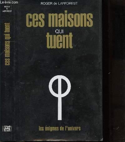 CES MAISONS QUI TUENT - COLLECTION LES ENIGMES DES UNIVERS