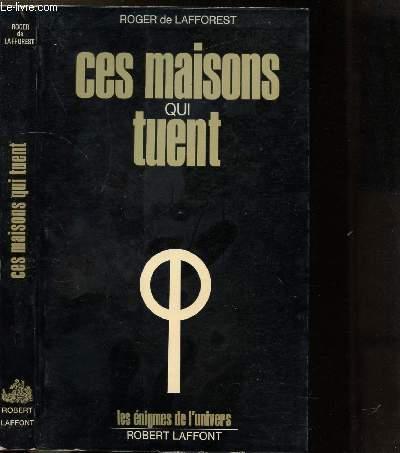 CES MAISONS QUI TUENT- COLLECTION LES ENIGMES DES UNIVERS