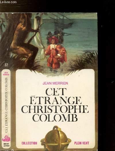 CET ETRANGE CHRISTOPHE COLOMB- COLLECTION PLEIN VENT N°37