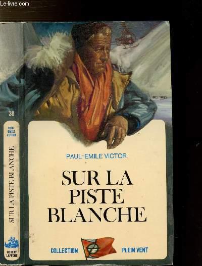 SUR LA PISTE BLANCHE- COLLECTION PLEIN VENT N°38