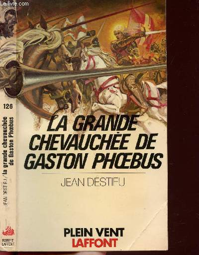 LA GRANDE CHEVAUCHEE DE GASTON PHOEBUS- COLLECTION PLEIN VENT N°126