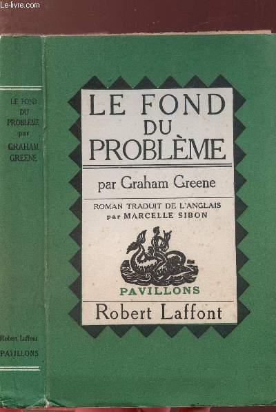LE FOND DU PROBLEME - COLLECTION PAVILLONS
