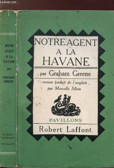 NOTRE AGENT A LA HAVANE - COLLECTION PAVILLONS