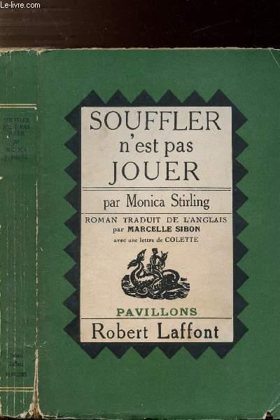 SOUFFLER N'EST PAS JOUER - COLLECTION PAVILLONS