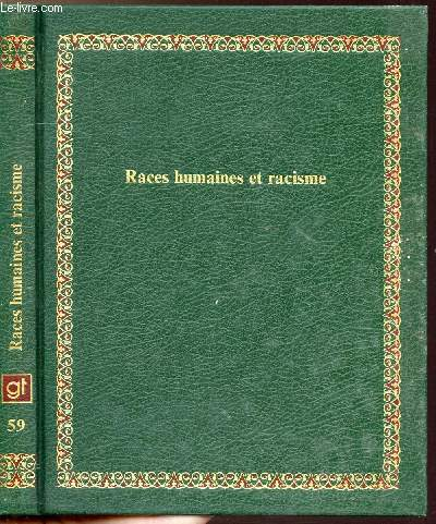 RACES HUMAINES ET RACISME - COLLECTION BIBLIOTHEQUE LAFFONT DES GRANDS THEMES N°59