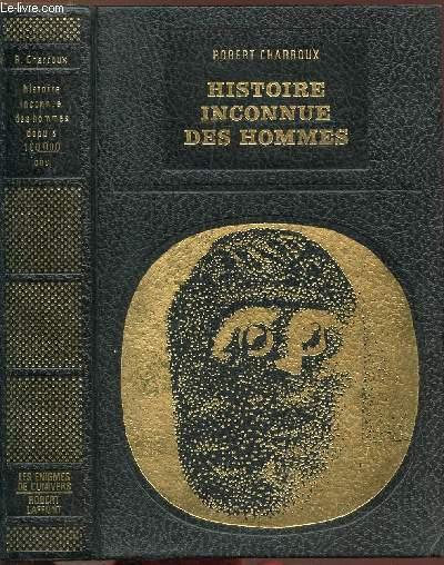 HISTOIRE INCONNUE DES HOMMES  - COLLECTION LES ENIGMES DE L'UNIVERS