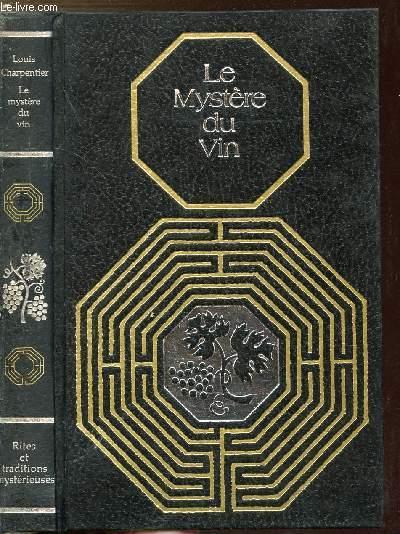 LE MYSTERE DU VIN - COLLECTION RITES ET TRADITIONS MYSTERIEUSES