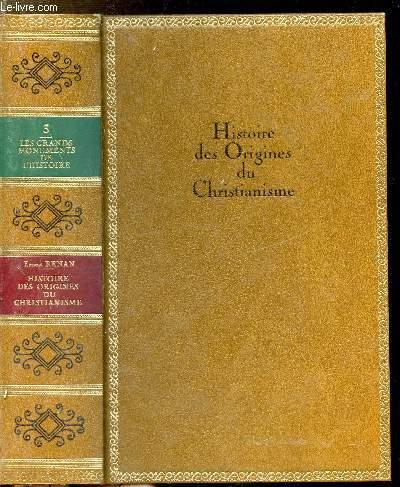 HISTOIRE DES ORIGINES DU CHRISTIANISME  - TOME II - COLLECTION LES GRANDS MONUMENTS DE L'HISTOIRE