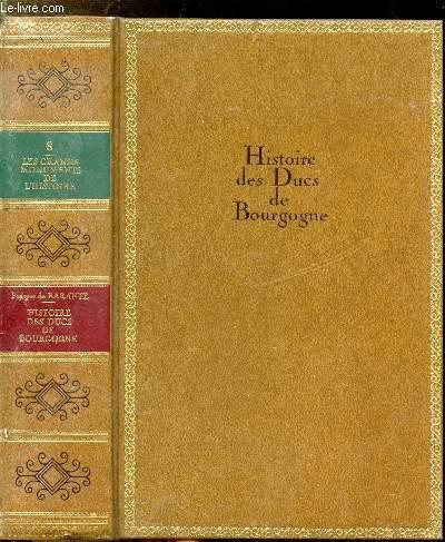 HISTOIRE DES DUCS DE BOURGOGNE DE LA MAISON DE VALOIS - 1364-1477 - TOME VIII - COLLECTION LES GRANDS MONUMENTS DE L'HISTOIRE