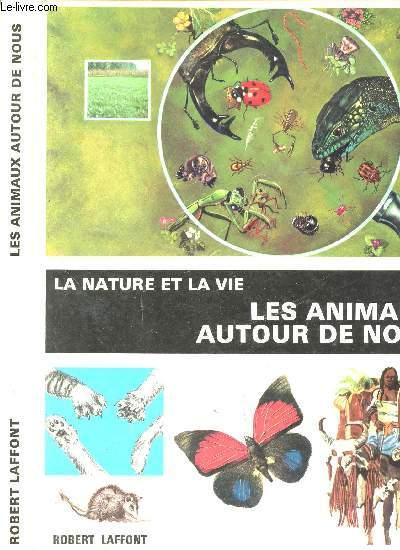 LA NATURE ET LA VIE - LES ANIMAUX AUTOUR DE NOUS