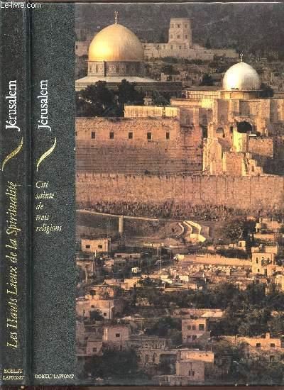 JERUSALEM - CITE SAINTE DE TROIS RELIGIONS - COLLECTION LES HAUTS LIEUS DE LA SPIRITUALITE