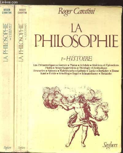LA PHILOSOPHIE - 2 VOLUMES - TOMES I+II - HISTOIRE - THEMES