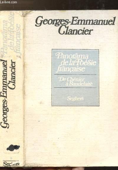 PANORAMA DE LA POESIE FRANCAISE DE CHENIER A BAUDELAIRE
