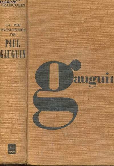 LA VIE PASSIONNEE DE PAUL GAUGUIN