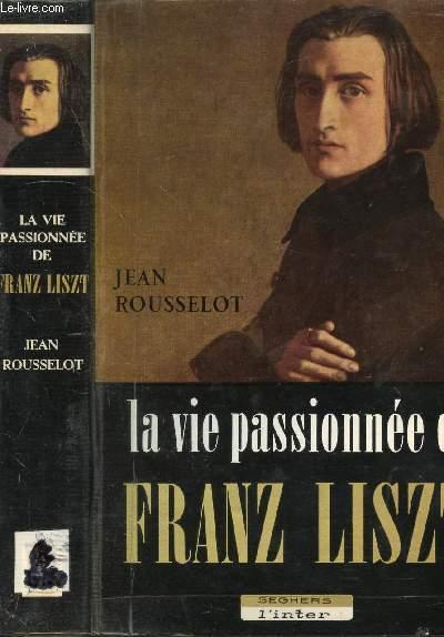 LA VIE PASSIONNEE DE FRANZ LISZT