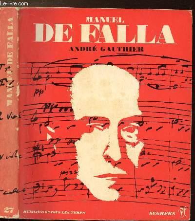 MANUEL DE FALLA - COLLECTION MUSICIENS DE TOUS LES TEMPS N°27
