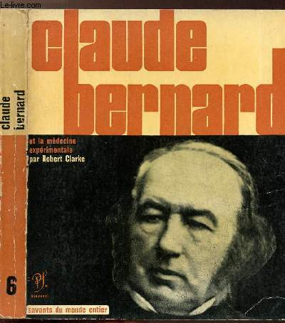 CLAUDE BERNARD - COLLECTION SAVANT DU MONDE ENTIER N°6