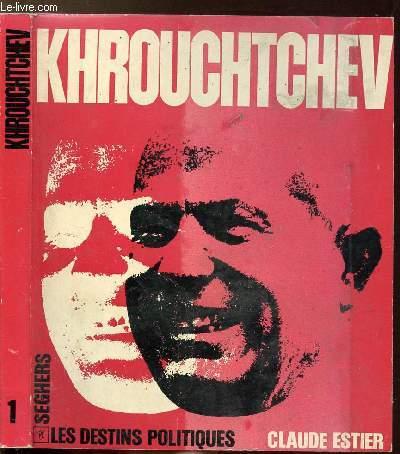 NIKITA SERGUEIEVITCH KHROUCHTCHEV - COLLECTION LES DESTINS POLITIQUES N°1