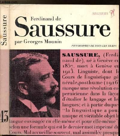SAUSSURE OU LA STRUCTURALISTE SANS LE SAVOIR - COLLECTION PHILIOSOPHES DE TOUS LES TEMPS N°43