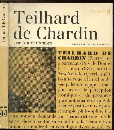 TEILHARD DE CHARDIN - COLLECTION PHILIOSOPHES DE TOUS LES TEMPS N°53