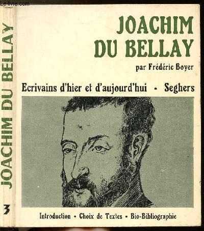 JOACHIM DU BELLAY - COLLECTION ECRIVAINS D'HIER ET D'AUJOURD'HUI N°3