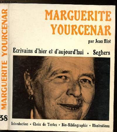 MARGUERITE YOURCENAR - COLLECTION ECRIVAINS D'HIER ET D'AUJOURD'HUI N°38
