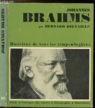 JOHANNES BRAHMS - COLLECTION MUSCIENS DE TOUS LES TEMPS N°15