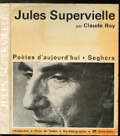 JULES SUPERVIELLE - COLLECTION POETE D'AUJOURD'HUI N°15