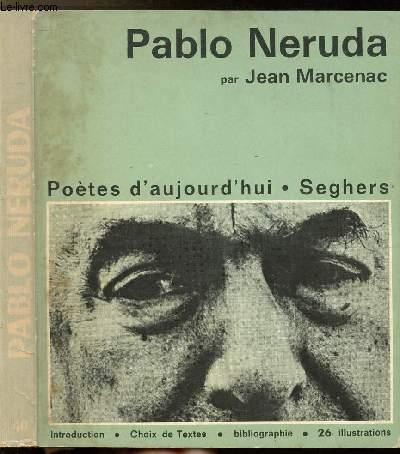 PABLO NERUDA - COLLECTION POETE D'AUJOURD'HUI N°40