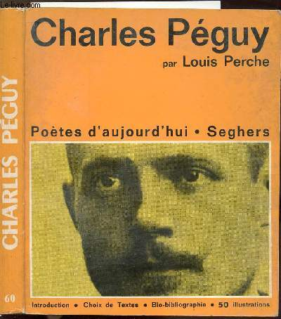 CHARLES PEGUY - COLLECTION POETES D'AUJOURD'HUI N°60