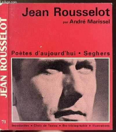 JEAN ROUSSELOT - COLLECTION POETES D'AUJOURD'HUI N°71