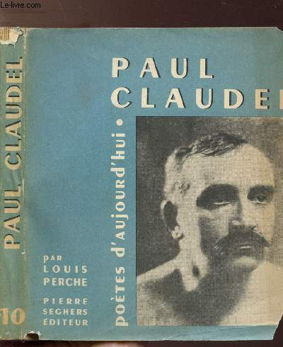 PAUL CLAUDEL - COLLECTION POETES D'AUJOURD'HUI N°10