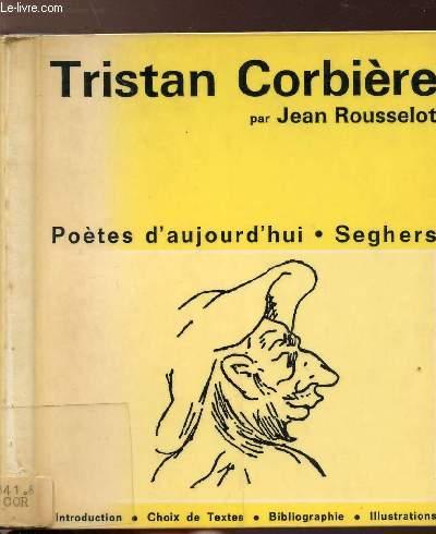 TRISTAN CORBIERE - COLLECTION POETES D'AUJOURD'HUI