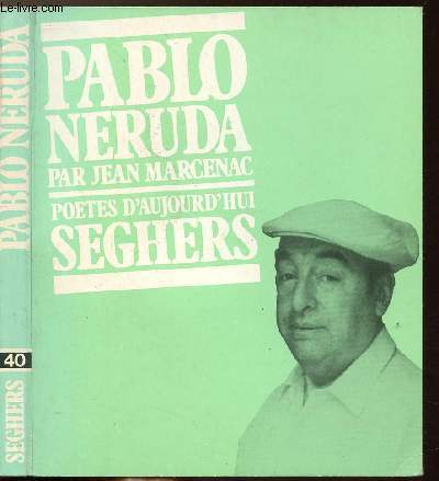 PABLO NERUDA - COLLECTION POETES D'AUJOURD'HUI N°40