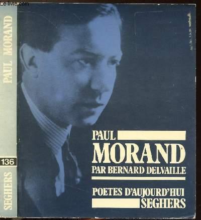 PAUL MORAND - COLLECTION POETES D'AUJOURD'HUI N°136