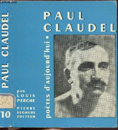 PAUL CLAUDEL - COLLECTION POETES D'AUJOURD'HUI N°10