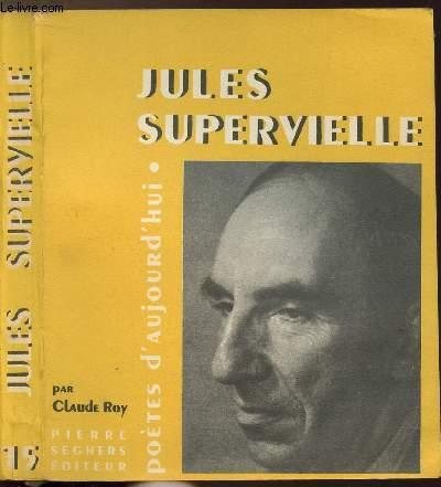 JULES SUPERVIELLE - COLLECTION POETES D'AUJOURD'HUI N°15