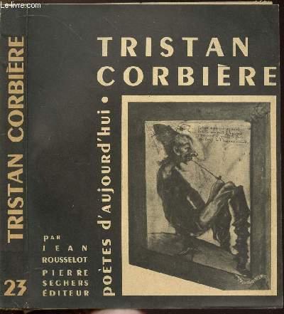 TRISTAN CORBIERE - COLLECTION POETES D'AUJOURD'HUI N°23