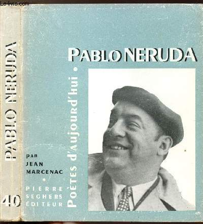PABLO NERUDA - COLLECTION POETES D'AUJOURD'HUI N°40