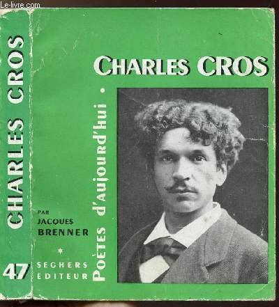 CHARLES CROS - COLLECTION POETES D'AUJOURD'HUI N°47