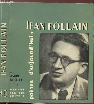 JEAN FOLLAIN - COLLECTION POETES D'AUJOURD'HUI N°49