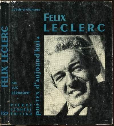 FELIX LECLERC- COLLECTION POETES D'AUJOURD'HUI N°123