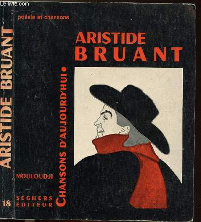 ARISTIDE BRUANT - COLLECTION CHANSONS D'AUJOURD'HUI N°18