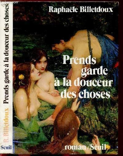 PRENDS GARDE A LA DOUCEUR DES CHOSES