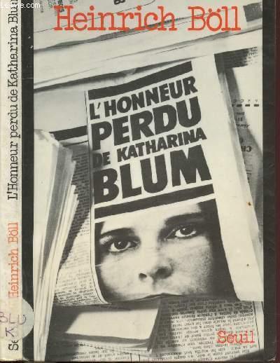 L'HONNEUR PERDU DE KATHARINA BLUM - OU COMMENT PEUT NAITRE LA VIOLENCE ET OU ELLE PEUT CONDUIRE