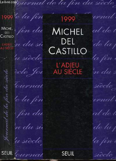 L'ADIEU AU SIECLE - JOURNAL DE L'ANNEE 1999